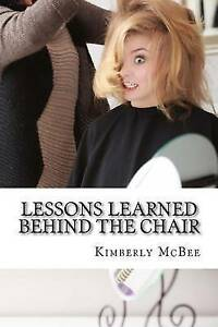 Lessons Learned Behind Chair Lessons Learned Behind Chai by McBee Kimberly D