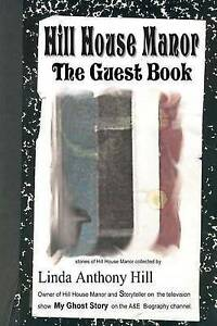 Hill House Manor the Guest Book by Hill, Linda Anthony -Paperback
