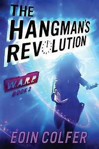 Warp Book 2 the Hangman's Revolution By Colfer, Eoin -Paperback