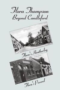 Flora Thompson Beyond Candleford Comprising Two Plays Flora's  by Smith John Owe