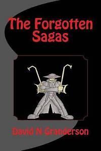 The Forgotten Sagas by Granderson, David N. -Paperback
