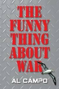 USED (VG) The Funny Thing About War by Al Campo