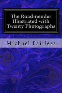 The-Roadmender-Illustrated-with-Twenty-Photographs-By-Fairless-Michael
