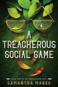 A Treacherous Social Game: The Morphosis.Me Files, Book #2 by Marks, Samantha