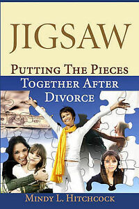 NEW Jigsaw: Putting the Pieces Together After Divorce by Mindy L. Hitchcock