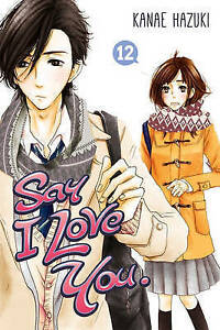 Say I Love You, Volume 12 by Hazuki, Kanae -Paperback