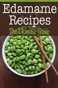 Edamame Recipes: The Ultimate Guide by Hansan, Kimberly -Paperback