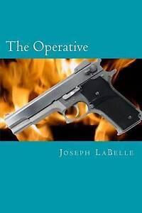 The Operative by Labelle, Joseph Charles -Paperback