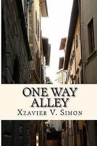 One Way Alley by Simon, Xzavier V. -Paperback