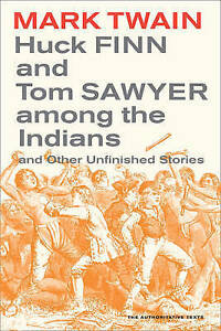 Huck Finn & Tom Sawyer among the Indians – And Other Unfinished Storie