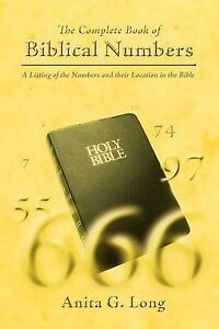 The Complete Book of Biblical Numbers: A Listing of the Numbers and Their Locati