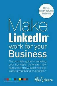Make Linkedin Work for Your Business Complete Guide Marke by Stearn Alex