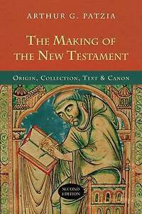 Patzia  Arthur G-Making Of The New Testament (2Nd Ed  BOOK NEW