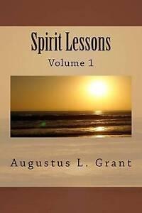 Spirit Lessons: Volume 1 by Grant, Augustus L. -Paperback