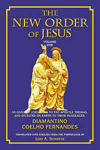 The New Order of Jesus: As Given by Lord Jesus to the Apostle Thomas, and Dictat