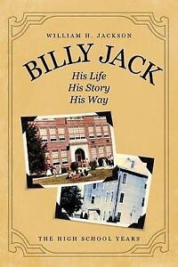 NEW Billy Jack, His Life, His Story, His Way: The High School Years