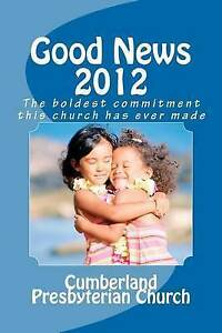 Good News 2012 Boldest Commitment This Church Has Ever Made by Church Cumberland