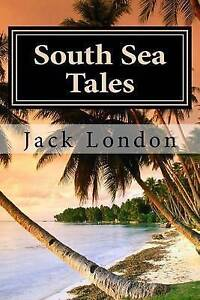 South Sea Tales London, Jack 9781511770194 -Paperback
