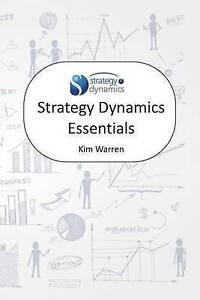 Strategy Dynamics Essentials by Warren, Kim 9781505809053 -Paperback