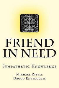 Friend in Need: Sympathetic Knowledge by Zittle, Michael -Paperback