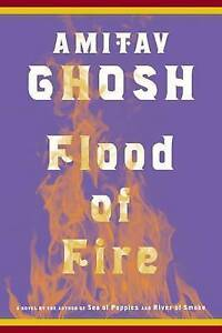 Flood of Fire by Ghosh, Amitav -Hcover