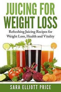 Juicing for Weight Loss Refreshing Juicing Recipes for Weight Loss Health Vitali