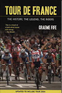 Tour De France: The History, the Legend, the Riders by Graeme Fife (Paperback, 2
