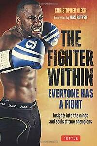 The Fighter Within: Everyone Has a Fight : Insights into the Minds and Souls...