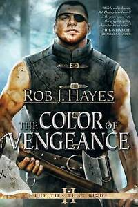 The Color of Vengeance by Hayes, Rob J. -Paperback