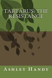 NEW Tartarus: The Resistance by Ashley Handy