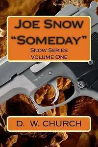 "Joe Snow ""Someday"": Snow Series: Episode One by Church, D. W. -Paperback"