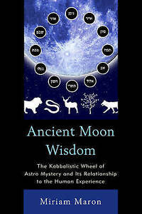 Ancient Moon Wisdom: The Kabbalistic Wheel of Astro Mystery and its Relationship