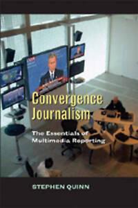 Convergent Journalism Quinn  Stephen 9780820474526