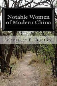 Notable Women of Modern China by Burton, Margaret E. -Paperback