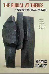 The Burial at Thebes: A Version of Sophocles' Antigone Seamus Heaney Paperback