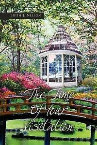 The Time of Your Visitation by Nelson, Edith J. -Paperback
