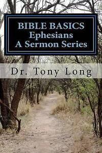 Bible Basics Ephesians by Long, Tony -Paperback