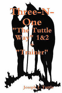 """NEW Three-N-One:: The Tuttle Way 1&2 +""""Trainer"""" by Joseph J. Tuttle"""