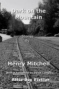 Dark on the Mountain Mitchell, Henry -Paperback