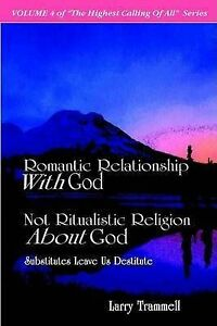 Volume 4 Romantic Relationship God Not Ritualistic Religio by Trammell Larry Art