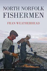 North Norfolk Fishermen by Fran Weatherhead (Paperback, 2011)