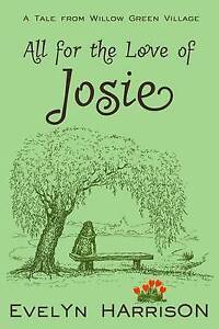 All for the Love of Josie by Harrison, Evelyn -Paperback