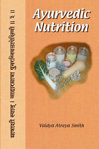 NEW Ayurvedic Nutrition by Vaidya Atreya Smith