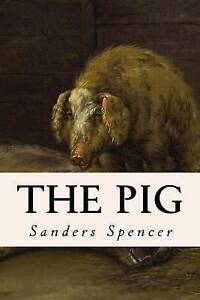 The Pig by Spencer, Sanders -Paperback