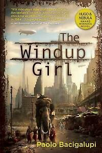 The Windup Girl by Paolo Bacigalupi (Paperback, 2010)