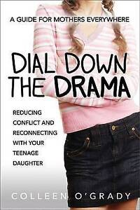 Dial Down Drama Reducing Conflict Reconnecting Your by O'Grady Colleen