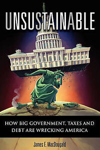 Unsustainable by Macdougald, James E. 9780615373683 -Paperback