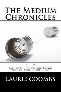 The Medium Chronicles, Vol. II by Coombs, Laurie -Paperback