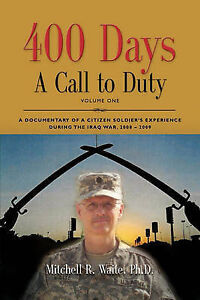 USED (LN) 400 DAYS - A Call to Duty: A Documentary of a Citizen-Soldier's Experi