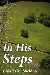 In His Steps by Sheldon, Charles M. 9781533330529 -Paperback
